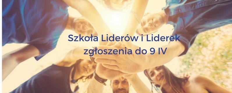 Szkoła Liderów i Liderek zgłoszenia do 9 IV!(1)